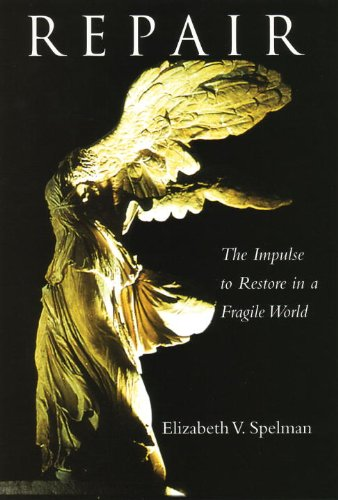 Repair: The Impulse to Restore in a Fragile World