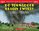 Scholastic Question & Answer: Do Tornadoes Really Twist? (0439148804) by Berger, Melvin