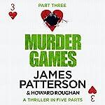 Murder Games - Part 3 | James Patterson