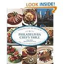 Philadelphia Chef's Table: Extraordinary Recipes From The City Of Brotherly Love