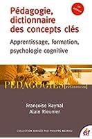 P�dagogie, dictionnaire des concepts cl�s: Apprentissages, formation, psychologie cognitive