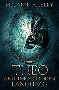 Theo And The Forbidden Language by Melanie Ansley ebook deal