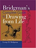 Bridgman's Complete Guide to Drawing from Life: Over 1, 000 Illustrations