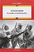 Stalingrad - la Bataille au Bord du Gouffre