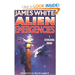 ALIEN EMERGENCIES: A Sector General Omnibus (Sector General Series) by James White and David Langford