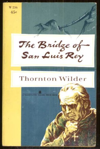 an analysis of the ridge of san luis rey by thornton wilder The bridge of san luis rey by thornton wilder - part 3 summary and analysis.