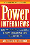 img - for Power Interviews: Job-Winning Tactics from Fortune 500 Recruiters by Yeager, Neil M., Hough, Lee Revised and Expanded edition (1998) Paperback book / textbook / text book