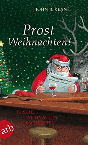 Prost Weihnachten!: Irische Weihnachtsgeschichten Picture