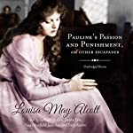 Pauline's Passion and Punishment, and Other Escapades | Louisa May Alcott