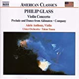 Glass: Violin Concerto / Prelude and Dance from Akhnaten / Company