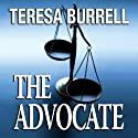 The Advocate: The Advocate, Book 1 (       UNABRIDGED) by Teresa Burrell Narrated by Summer Rona