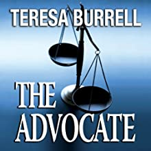 The Advocate (The Advocate Series) Audiobook by Teresa Burrell Narrated by Summer Rona