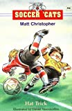 Soccer 'Cats #4: Hat Trick (0316105856) by Christopher, Matt
