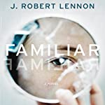 Familiar | J. Robert Lennon