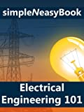 Electrical Engineering 101 - simpleNeasyBook