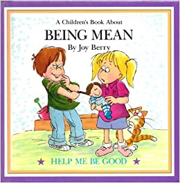 Being Mean a Childrens Book About: Joy Berry: Amazon.com: Books