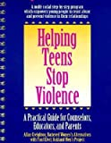 img - for Helping Teens Stop Violence: A Practical Guide for Counselors, Educators and Parents book / textbook / text book