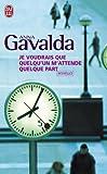echange, troc Anna Gavalda - Je voudrais que quelqu'un m'attende quelque part