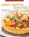 CAKES, QUICHES, TARTES ET CIE : 70 RE...