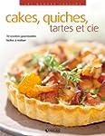 CAKES, QUICHES, TARTES ET CIE : 70 RE...