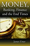 img - for Money, Banking, Finance and the End Times book / textbook / text book