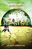 Sarah Crossan Resist (Breathe)