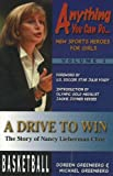 A Drive to Win: The Story of Nancy Lieberman-Cline (Anything You Can Do... New Sports Heroes for Girls)