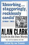 Image of Alan Clark: A Life in his own Words