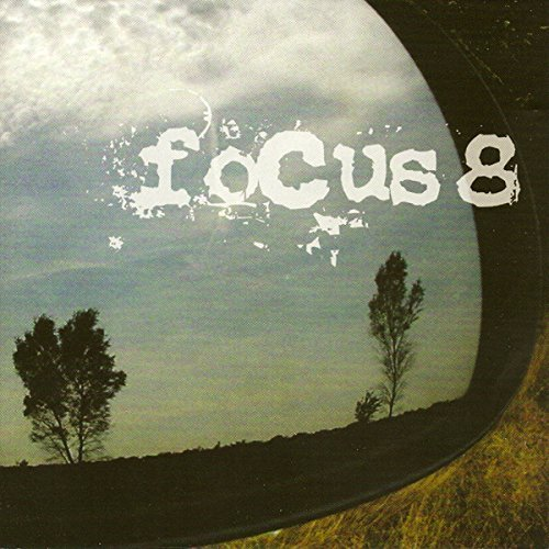 Focus - Focus 8 By Focus (2006-09-06) - Zortam Music