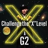 """X~Challenge the""""X""""Level~"""