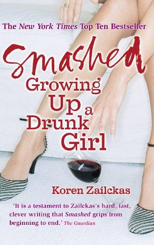 Koren Zailckas - Smashed: Growing Up A Drunk Girl