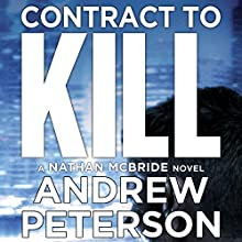 Contract to Kill: Nathan McBride, Book 5 (       UNABRIDGED) by Andrew Peterson Narrated by To Be Announced