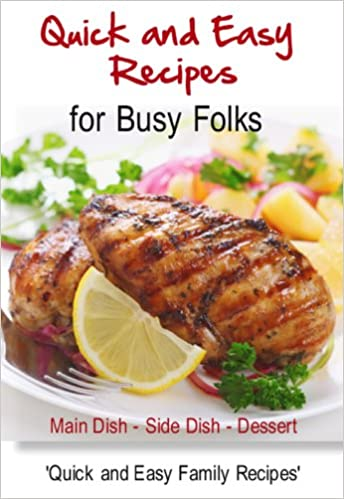 Quick and Easy Recipes for Busy Folks