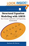 Structural Equation Modeling With AMOS: Basic Concepts, Applications, and Programming, Second Edition (Multivariate Applications Series)