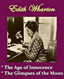 img - for Edith Wharton - The Age of Innocence, & The Glimpses of the Moon book / textbook / text book