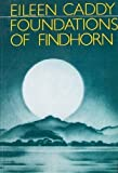 img - for Foundations of Findhorn book / textbook / text book
