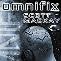 Omnifix (       UNABRIDGED) by Scott Mackay Narrated by Richard Tatum