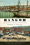 img - for Remembering Bangor (ME): The Queen City Before the Great Fire (American Chronicles) book / textbook / text book