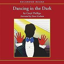 Dancing in the Dark | Livre audio Auteur(s) : Caryl Phillips Narrateur(s) : Dion Graham