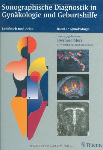 Sonographische Diagnostik in Gynäkologie und Geburtshilfe, 2 Bde., Bd.1, Gynäkologie