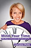 Mind Your Time: Fifty Ways to Succeed in Business and Life