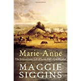 Marie-Anne: The Extraordinary Life of Louis Riel's Grandmotherby Maggie Siggins