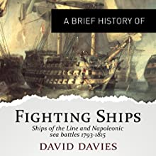 A Brief History of Fighting Ships: Brief Histories (       UNABRIDGED) by David Davies Narrated by Cameron Stewart