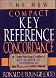 The New Compact Key Reference Concordance: A Time-Saving Guide to Key Scripture References for Personal Bible Study (0840767269) by Youngblood, Ronald F.