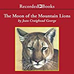 The Moon of the Mountain Lions: The Thirteen Moons Series | Jean Craighead George
