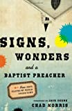 Signs, Wonders and a Baptist Preacher: How Jesus Flipped My World Upside Down