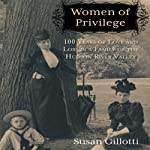 Women of Privilege: 100 Years of Love and Loss in a Family of the Hudson River Valley | Susan Gillotti