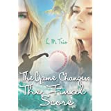 The Game Changer: The Final Score ~ L.M. Trio