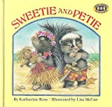 SWEETIE & PETIE (Just Right for 3's and 4's) (0394898648) by Ross, Katharine