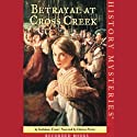 Betrayal at Cross Creek: American Girl History Mysteries (       UNABRIDGED) by Kathleen Ernst Narrated by Davina Porter